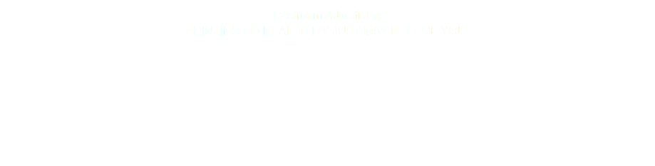 Restroom Advertising Printing so real. They just may believe you.